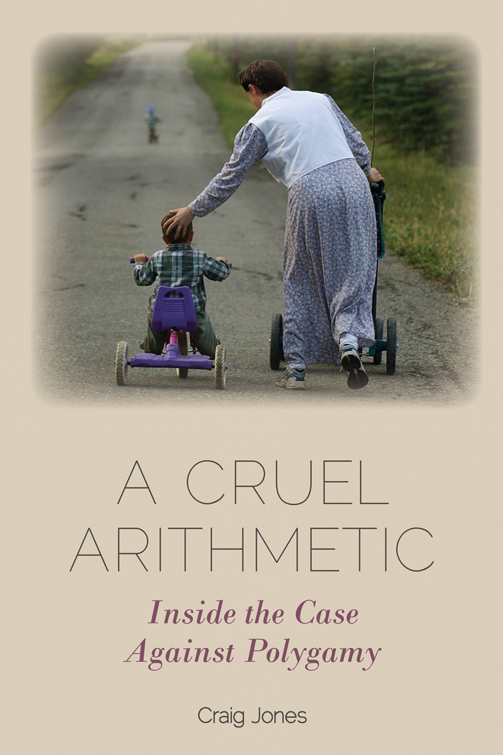 Book cover for A Cruel Arithmetic by Craig Jones, showing a child riding a tricycle and a woman pushing a stroller from behind.