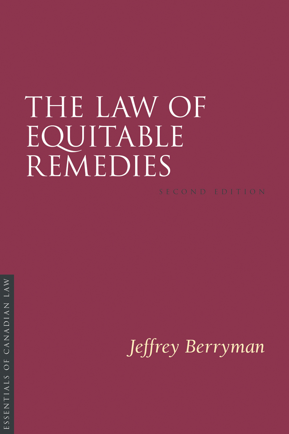 Book cover for the Law of Equitable Remedies by Jeffrey Berryman. The cover is a solid burgundy colour with a simple type treatment in capital serif letters in white.