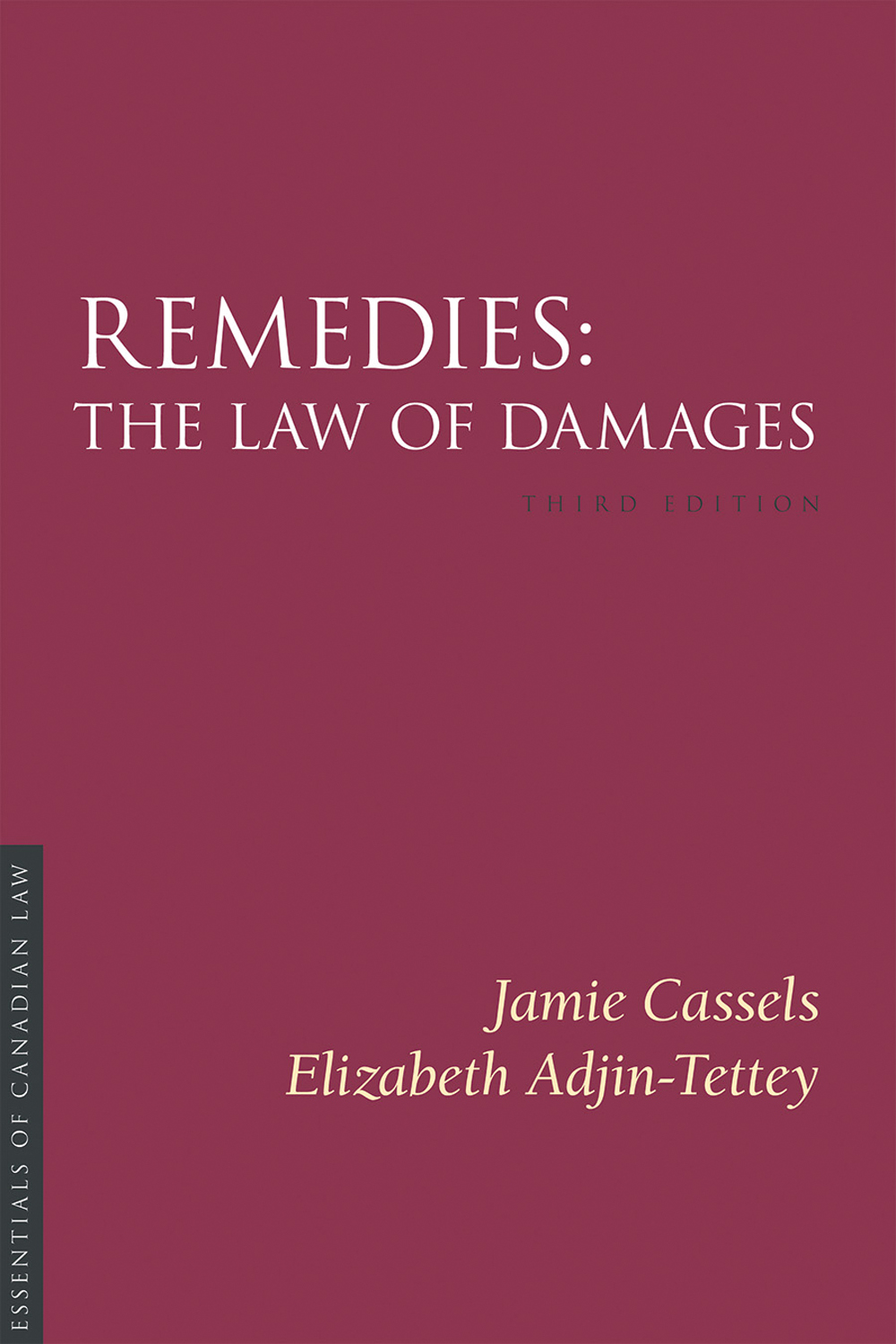 Book cover for Remedies: The Law of Damages by Jamie Cassels and Elizabeth Adjin-Tettey. As a book in the Essentials of Canadian Law series, the cover is a solid burgundy colour with a simple type treatment in capital serif letters in white.