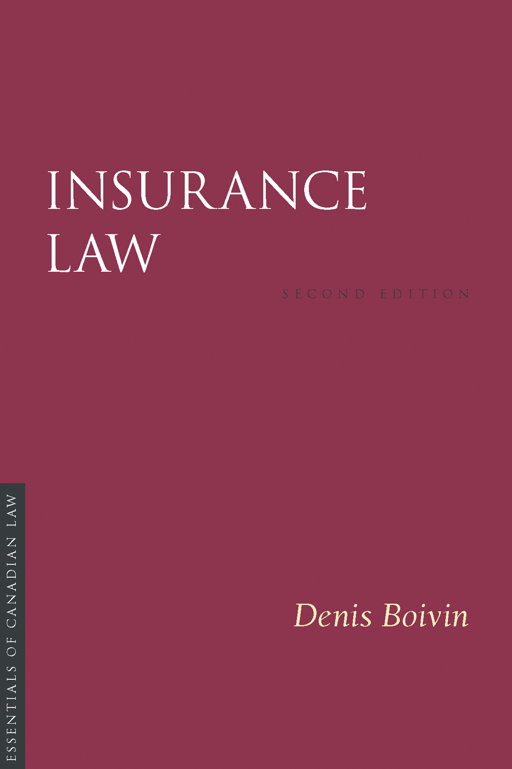 Book cover for Insurance Law for Denis Boivin. The cover is a solid burgundy colour with a simple type treatment in capital serif letters in white.