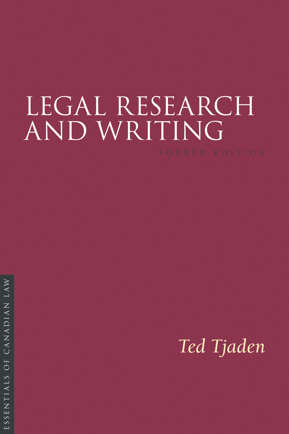 Book cover for Legal Research and Writing by Ted Tjaden. The cover is a solid burgundy colour with a simple type treatment in capital serif letters in white.