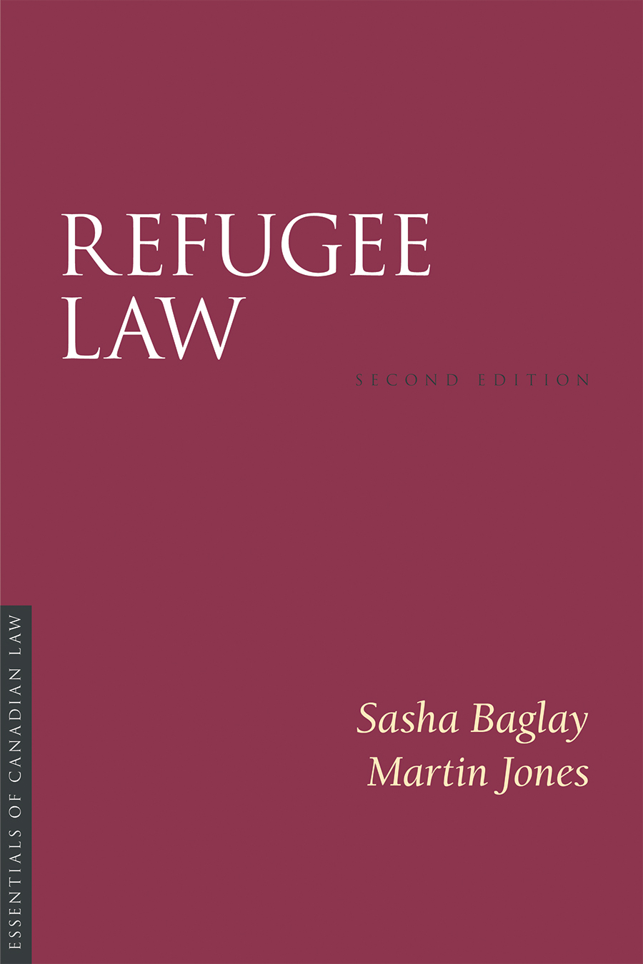 Book cover for Refugee Law by Sasha Baglay and Martin Jones. The cover is a solid burgundy colour with a simple type treatment in capital serif letters in white.