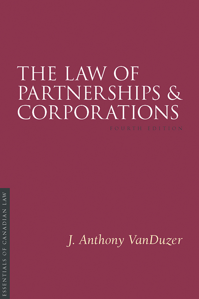 Book cover for Law of Partnerships and Corporations by J. Anthony VanDuzer. As a book in the Essentials of Canadian Law series, the cover is a solid burgundy colour with a simple type treatment in capital serif letters in white.