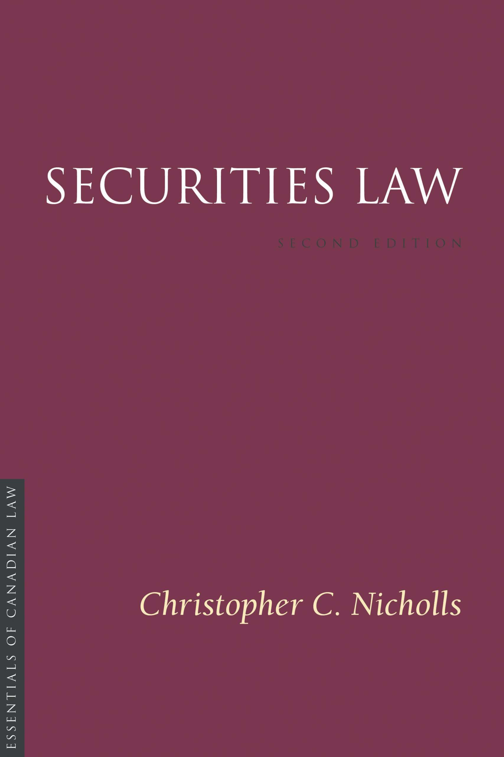 Book cover for Securities Law by Christopher C. Nicholls. As a book in the Essentials of Canadian Law series, the cover is a solid burgundy colour with a simple type treatment in capital serif letters in white.