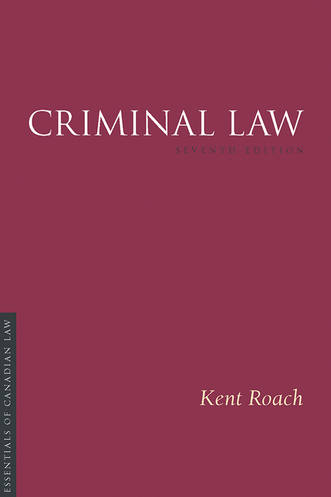Book cover for Criminal Law by Kent Roach. As a book in the Essentials of Canadian Law series, the cover is a solid burgundy colour with a simple type treatment in capital serif letters in white.