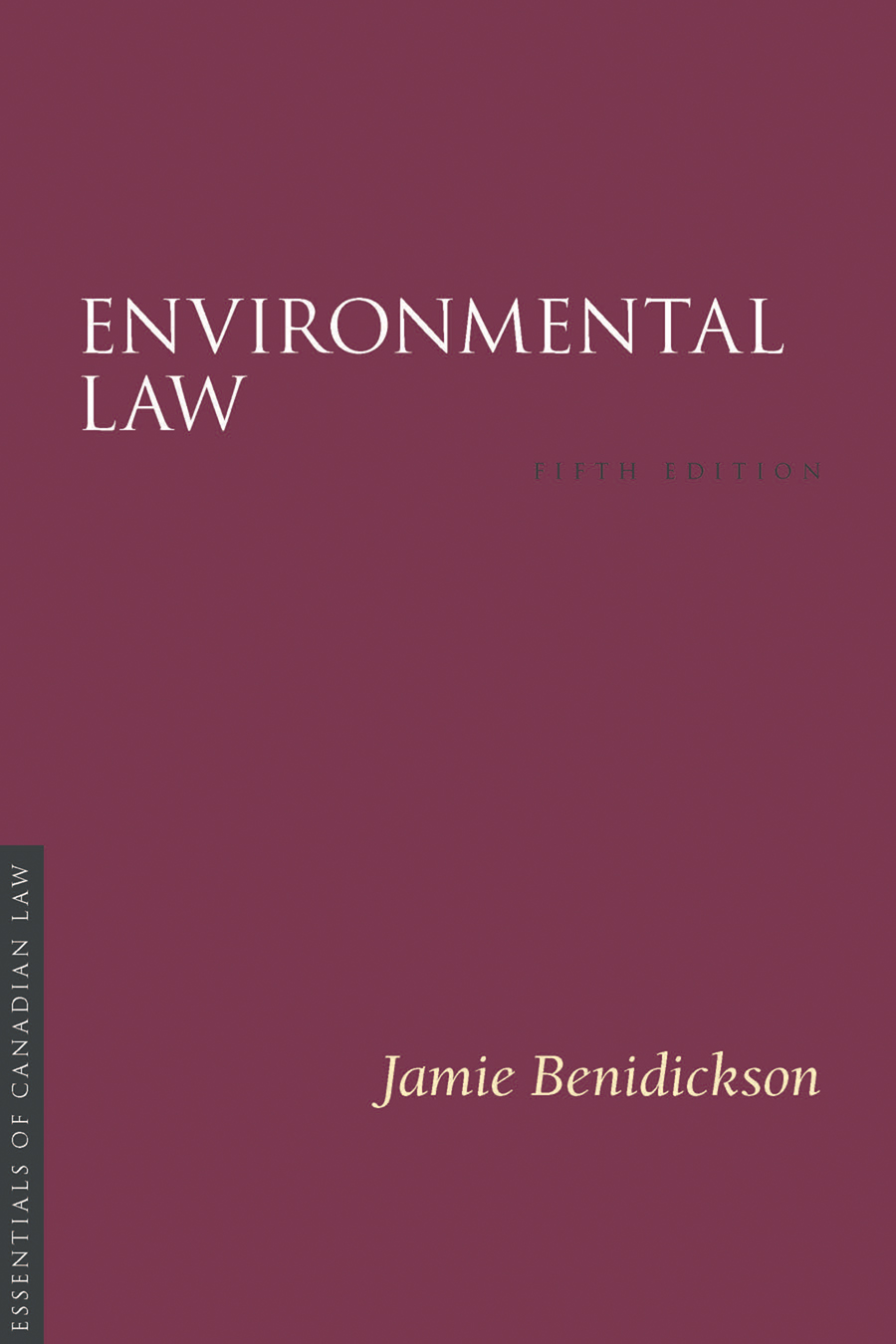 Book cover for Environmental Law by Jamie Benidickson. The cover is a solid burgundy colour with a simple type treatment in capital serif letters in white.