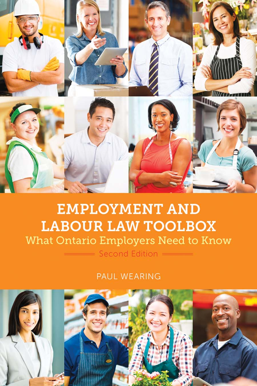 Book cover for Employment and Labour Law Toolbox by Paul Wearing. A grid of smiling employees in different work environments.
