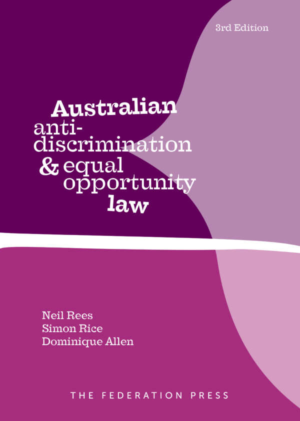 Book cover for Australian Anti-discrimination and Equal Opportunity Law by Neil Rees, Simon Rice and Dominique Allen. The cover shows an abstract curved shape in purple, fuchsia, and white, with a stylized text treatment.