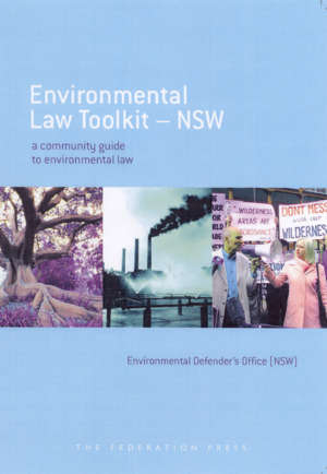 Book cover for Environmental Law Toolkit - NSW by the Environmental Defender's Office (NSW). It has a soft blue background and features photos in the centre of a large tree with purple flowers growing, an industrial plant emitting fumes, and a group of environmental protesters.