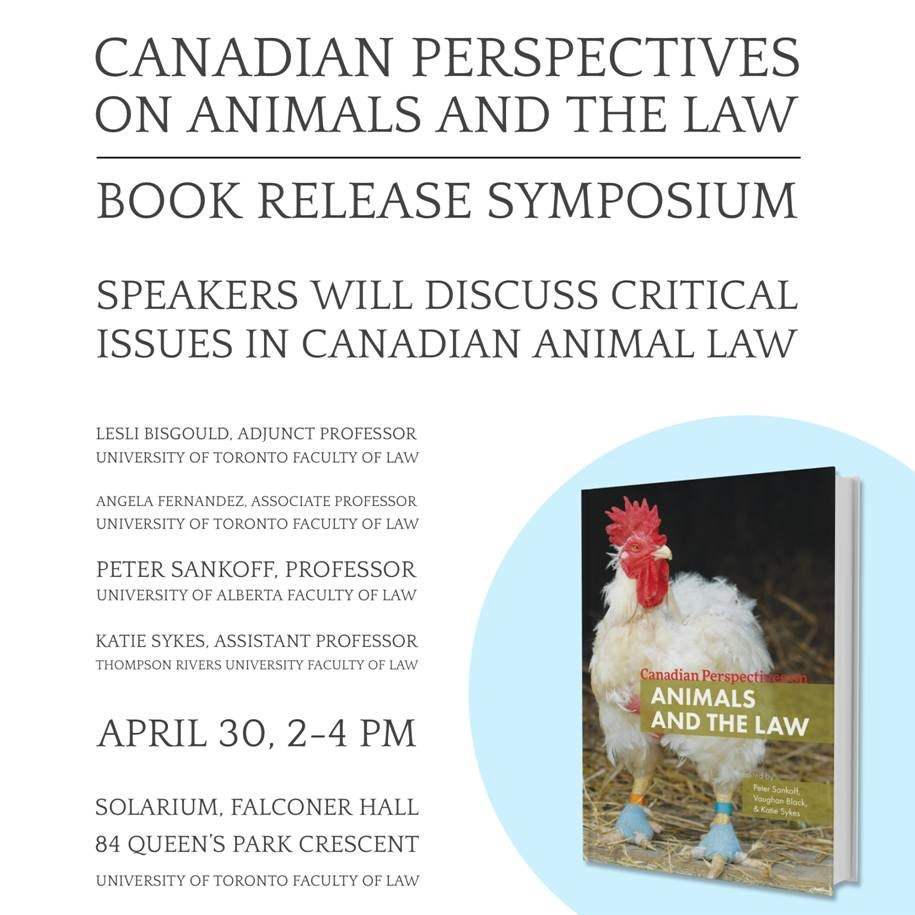Poster with details for the book launch of Canadian Perspectives on Animals in the Law on April 30 at the University of Toronto. The book is shown on the bottom right corner.