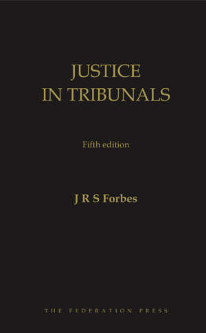 Book cover for Justice in Tribunals by J R S Forbes. Gold text on black background.