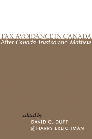 Book cover for Tax Avoidance in Canada, edited by David G Duff and Harry Erlichman. Text is in two contemporary fonts in white and bronze.