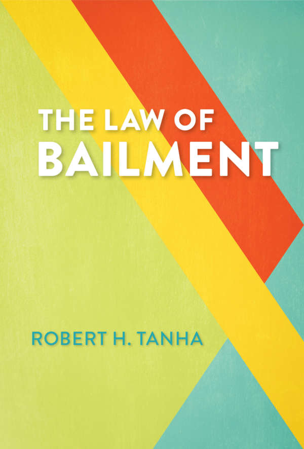 Book cover for the Law of Bailment by Robert Tanha. The text is in a bold, contemporary sans serif font over an abstract, geometric, multicoloured background.