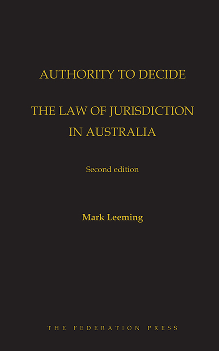 Book cover for Authority to Decide: Law of Jurisdiction in Australia by Mark Leeming. Gold text on black background.