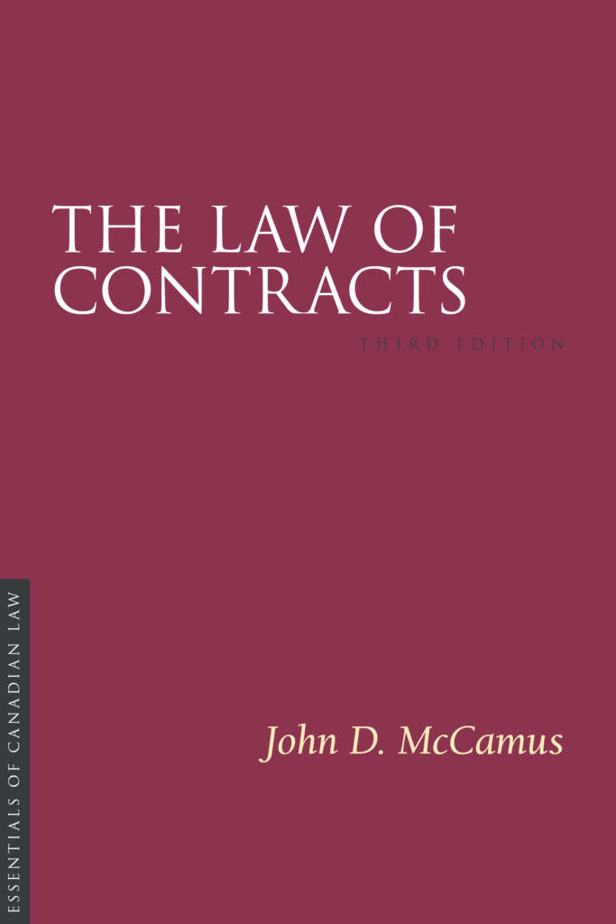 Book cover for The Law of Contracts, third edition, by John D. McCamus. As a book in the Essentials of Canadian Law series, the cover is a solid burgundy colour with a simple type treatment in capital serif letters in white.