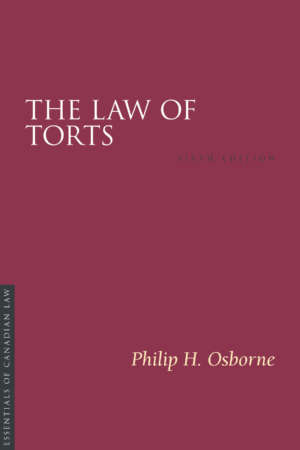Book cover for The Law of Torts, sixth edition, by Philip Osborne. As a book in the Essentials of Canadian Law series, the cover is a solid burgundy colour with a simple type treatment in capital serif letters in white.
