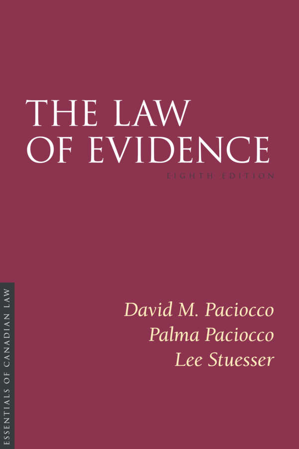 Book cover for The Law of Evidence, eighth edition, by David Paciocco, Palma Paciocco, and Lee Stuesser. As a book in the Essentials of Canadian Law series, the cover is a solid burgundy colour with a simple type treatment in capital serif letters in white.