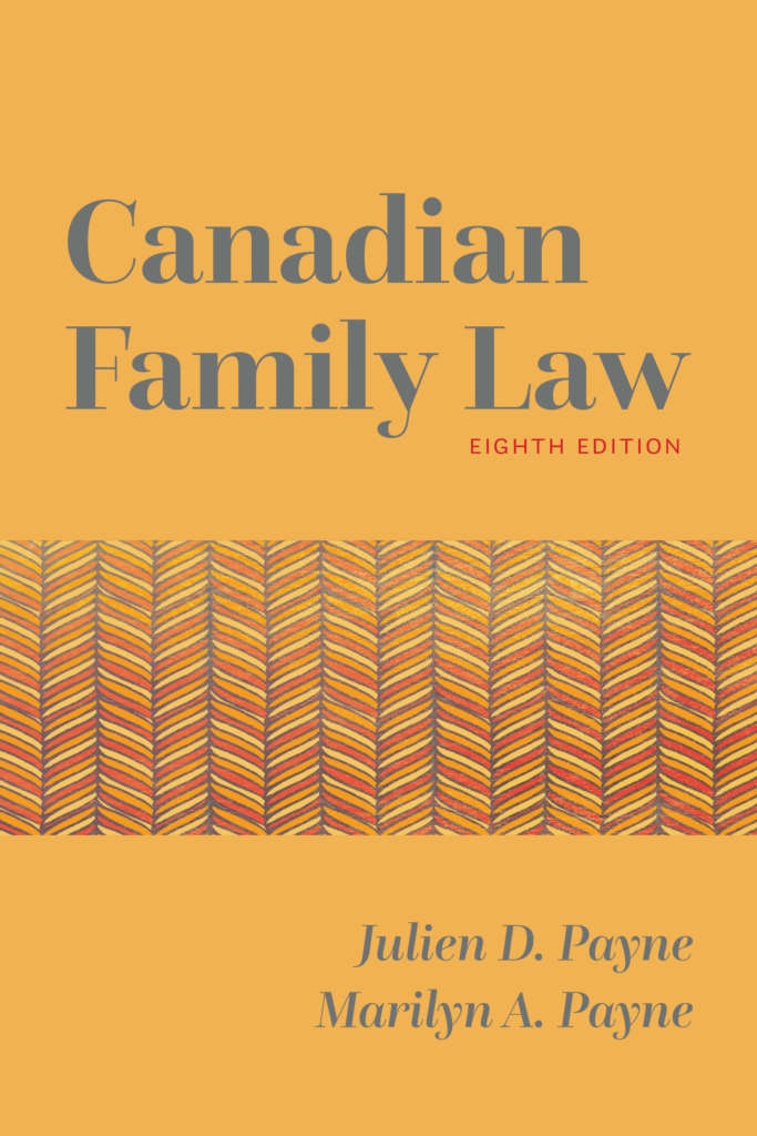 Book cover for Canadian Family Law, eighth edition, by Julian D. Payne and Marilyn A. Payne. The cover is primarily a marigold colour showing abstract artwork, while the type treatment is in an elegant, contemporary dark grey font.