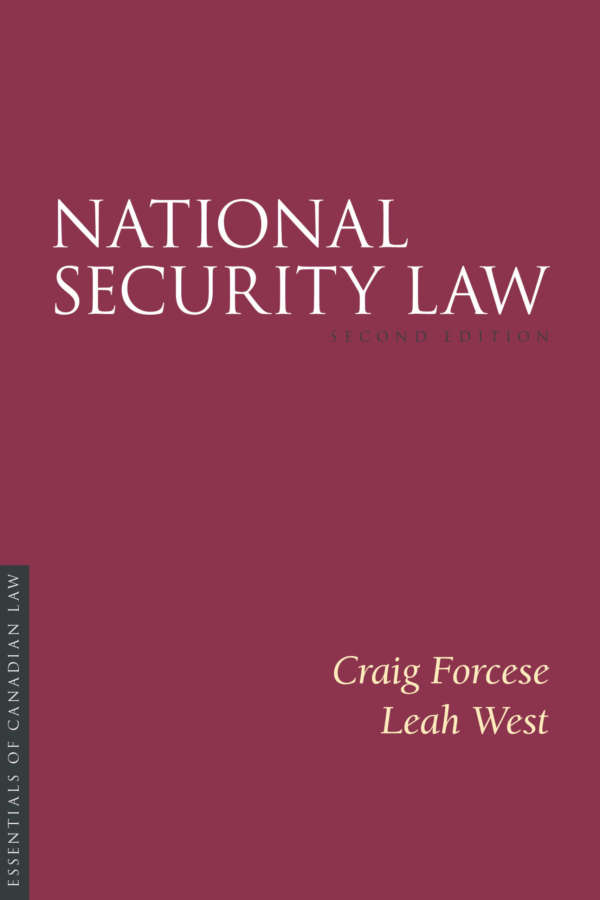 Book cover for National Security Law, second edition, by Craig Forcese and Leah West. As a book in the Essentials of Canadian Law series, the cover is a solid burgundy colour with a simple type treatment in capital serif letters in white.