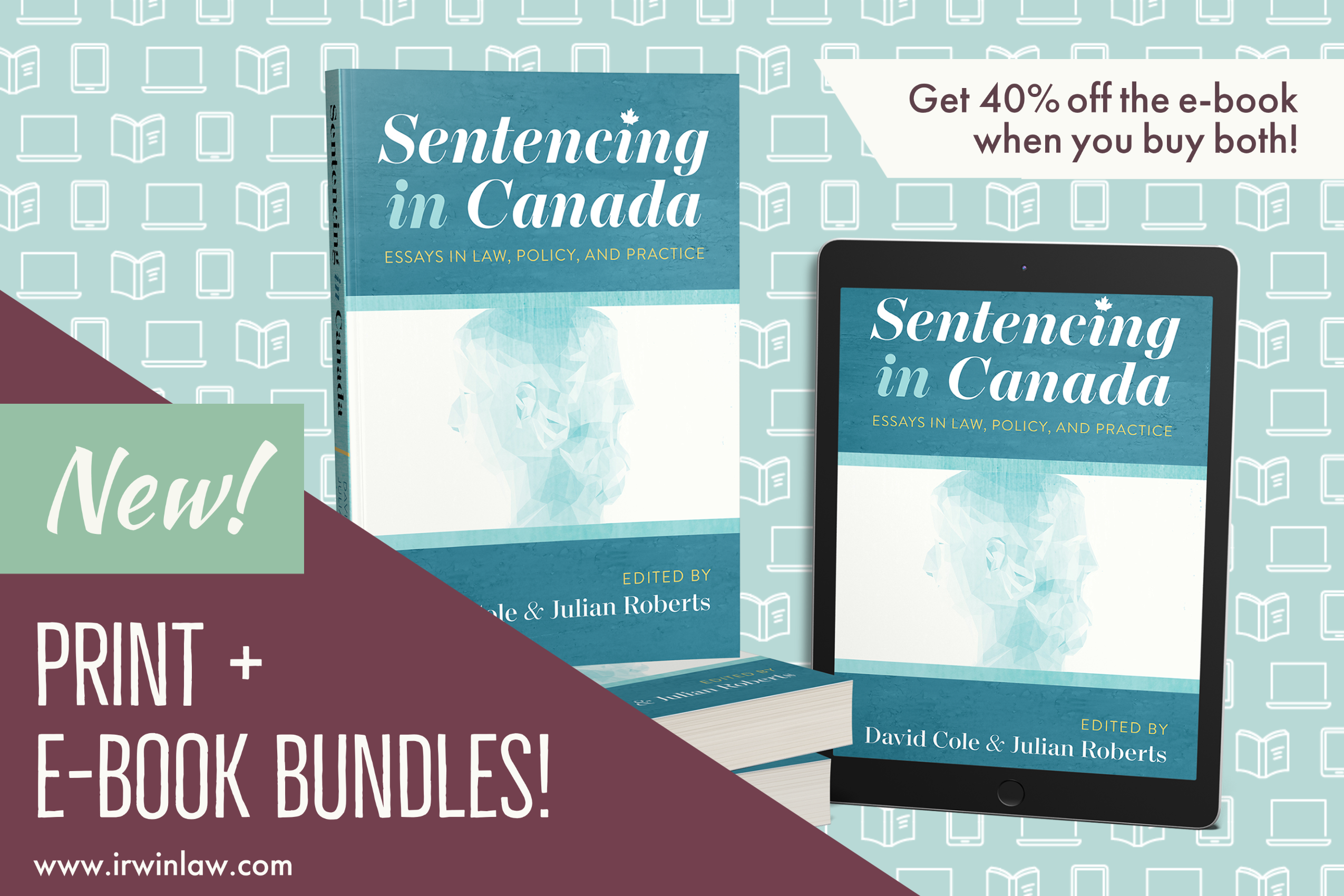 Banner graphic announcing Irwin Law's print and e-book bundles. The banner shows a stack of print copies of Sentencing in Canada (edited by David Cole and Julian Roberts) as well as the same title as an e-book on a tablet.