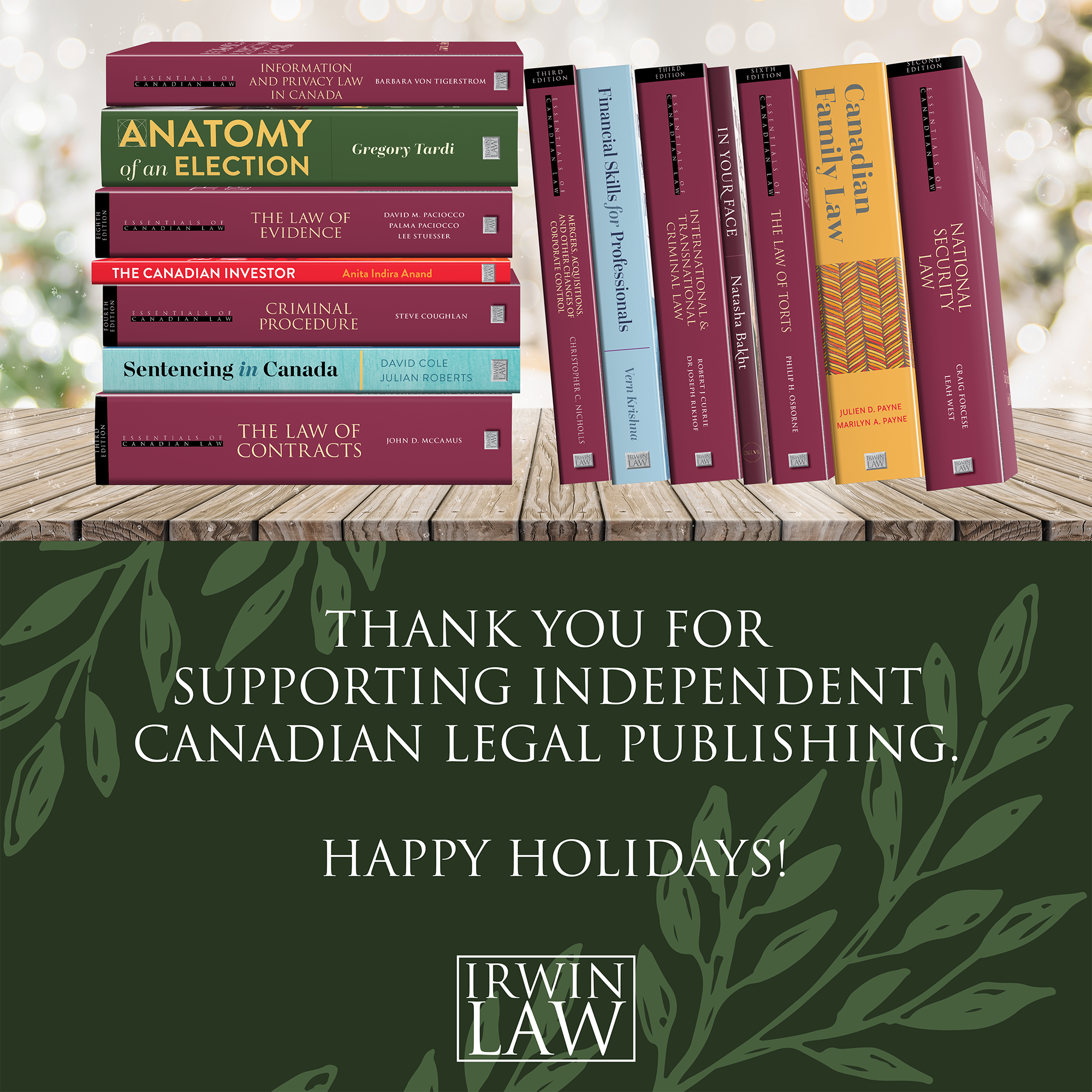 """Wiintery table with a stack showing fifteen books published by Irwin Law in 2020. The text underneath reads """"Thank you for supporting independent Canadian legal publishing. Happy holidays!"""""""