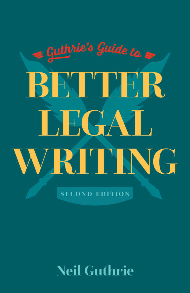Book cover for Guthrie's Guide to Better Legal Writing, second edition. The cover is teal with a bold and bright design of two quills forming an X, and the book title displayed prominently in yellow.